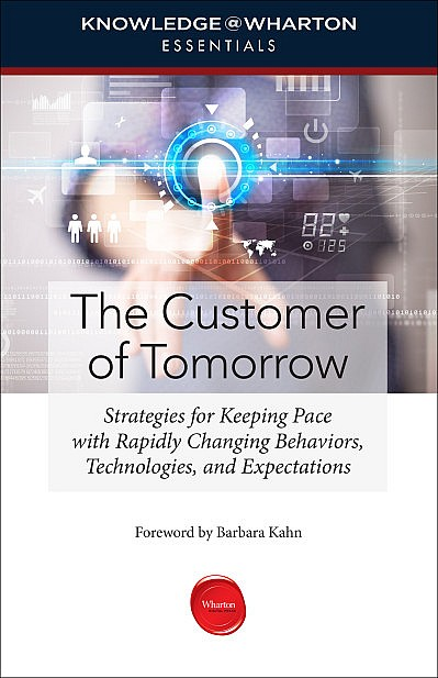 http://www.knowledgeatwharton.com/books/library/the-customer-of-tomorrow/?utm_source=LeadershipDigest&utm_medium=email&utm_campaign=customer-tomorrow