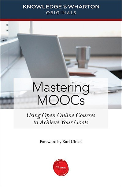 http://www.knowledgeatwharton.com/books/library/mastering-moocs/?utm_source=LeadershipDigest&utm_medium=email&utm_campaign=moocs